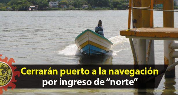 """Cerrarán puerto a la navegación por ingreso de """"norte"""" durante la tarde"""
