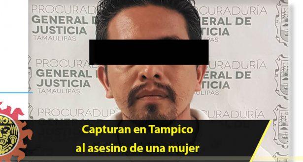 Capturan en Tampico al asesino de una mujer
