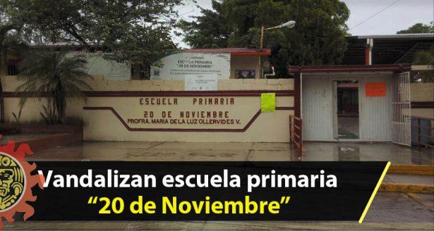 """Vandalizan escuela primaria """"20 de Noviembre"""""""