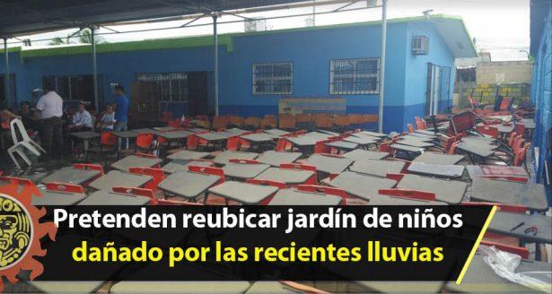 Pretenden reubicar jardín de niños dañado por las recientes lluvias