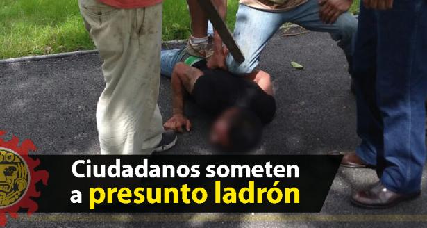 Ciudadanos someten a presunto ladrón