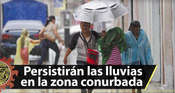 Persistirán las lluvias en la zona conurbada