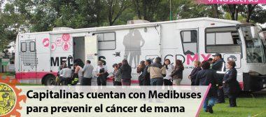 Capitalinas cuentan con Medibuses para prevenir el cáncer de mama