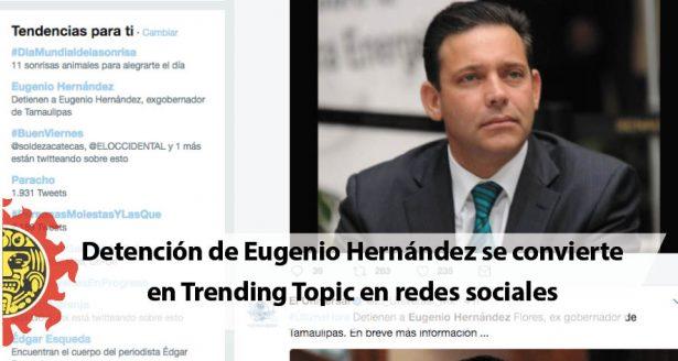 Detención de Eugenio Hernández se convierte en Trending Topic en redes sociales