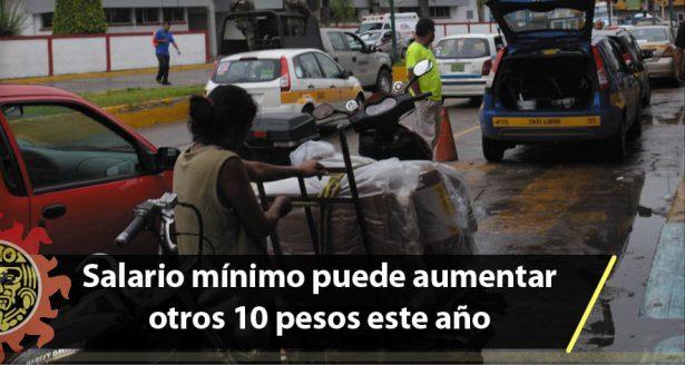 Salario mínimo puede aumentar otros 10 pesos este año