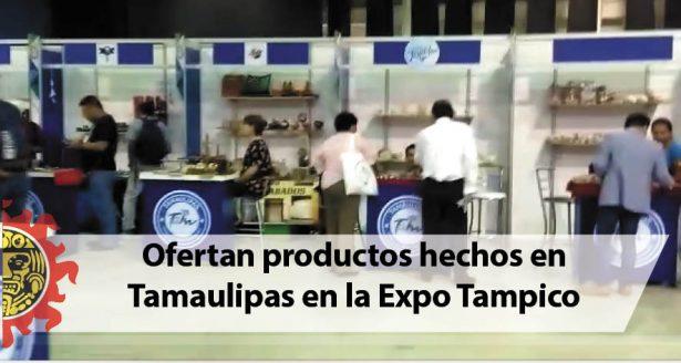 Ofertan productos hechos en Tamaulipas en la Expo Tampico