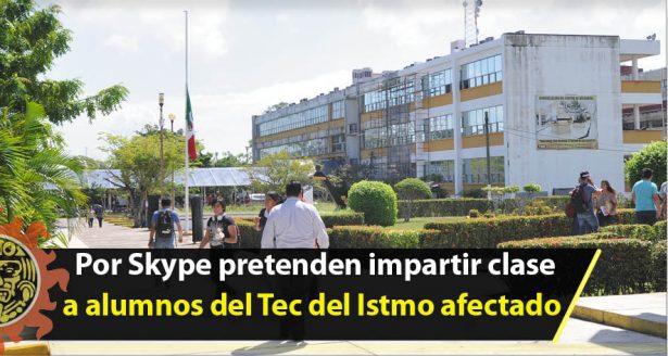 Por Skype pretenden profesores del Tec Madero impartir clase  a alumnos del Tec del Istmo afectado por el terremoto