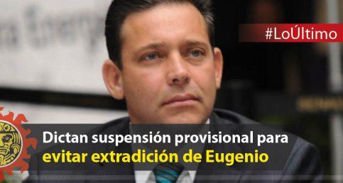 Dictan suspensión provisional para evitar extradición de Eugenio Hernández Flores