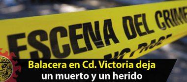 Balacera en Cd. Victoria deja un muerto y un herido