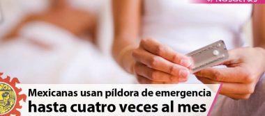 Mexicanas usan píldora de emergencia hasta cuatro veces al mes