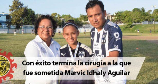 Con éxito termina la cirugía a la que fue sometida Marvic Idhaly Aguilar