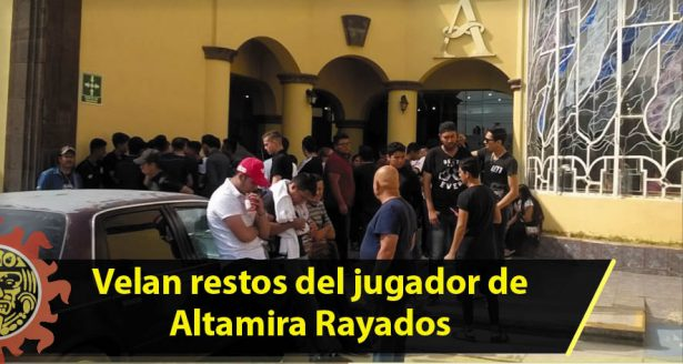 Velan restos del jugador de Altamira Rayados