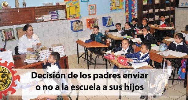 Decisión de los padres enviar o no a la escuela a sus hijos