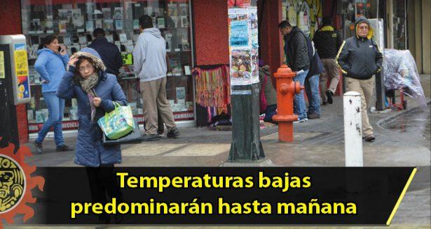 Temperaturas bajas predominarán hasta mañana