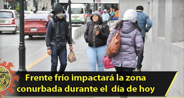 Frente frío número 23 impactará hoy la zona conurbada