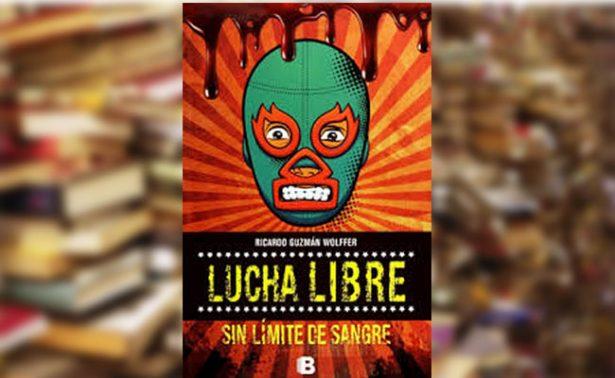"""Literatura: """"Lucha libre, sin límite de sangre"""""""
