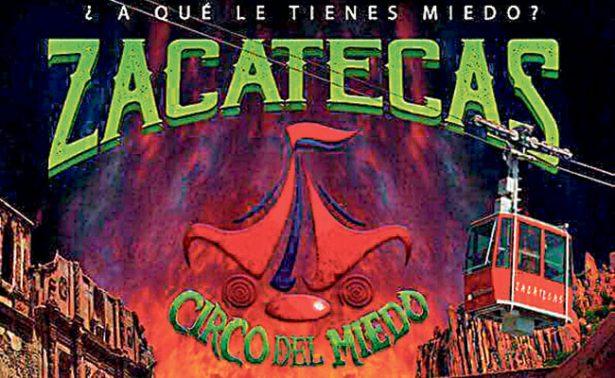 """Regresa a Zacatecas """"El circo del miedo"""""""