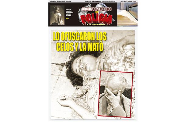 LO OFUSCARON LOS CELOS Y LA MATÓ