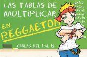 """""""Las tablas de multiplicar"""" a ritmo de reggaetón"""