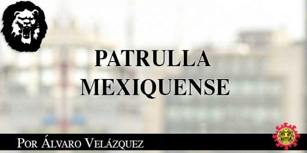 PATRULLA MEXIQUENSE.