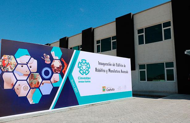 Inauguran el edificio de Robótica y Manufactura Avanzada del Cinvestav Saltillo