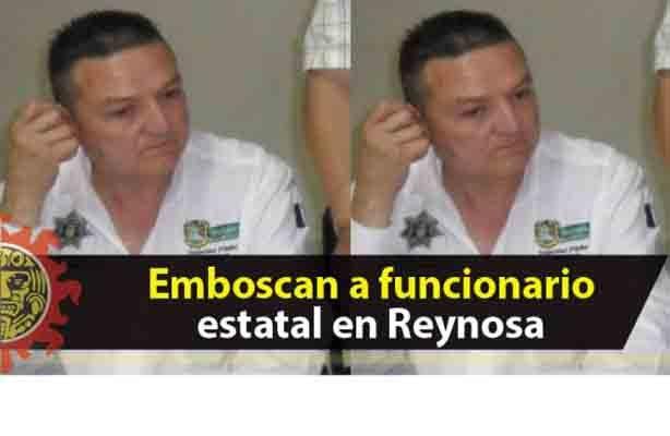 Matan funcionario estatal en Reynosa