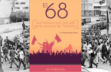 El 68, una historia oral más allá de la masacre de Tlatelolco
