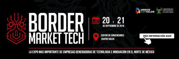 Anuncia la Expo Border Market Tech