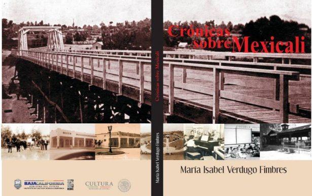 """María Isabel Verdugo presentará """"Crónicas sobre Mexicali"""""""